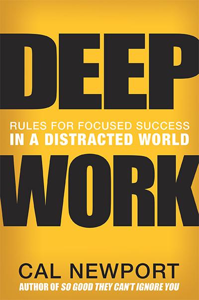 Deep Work (Cal Newport)