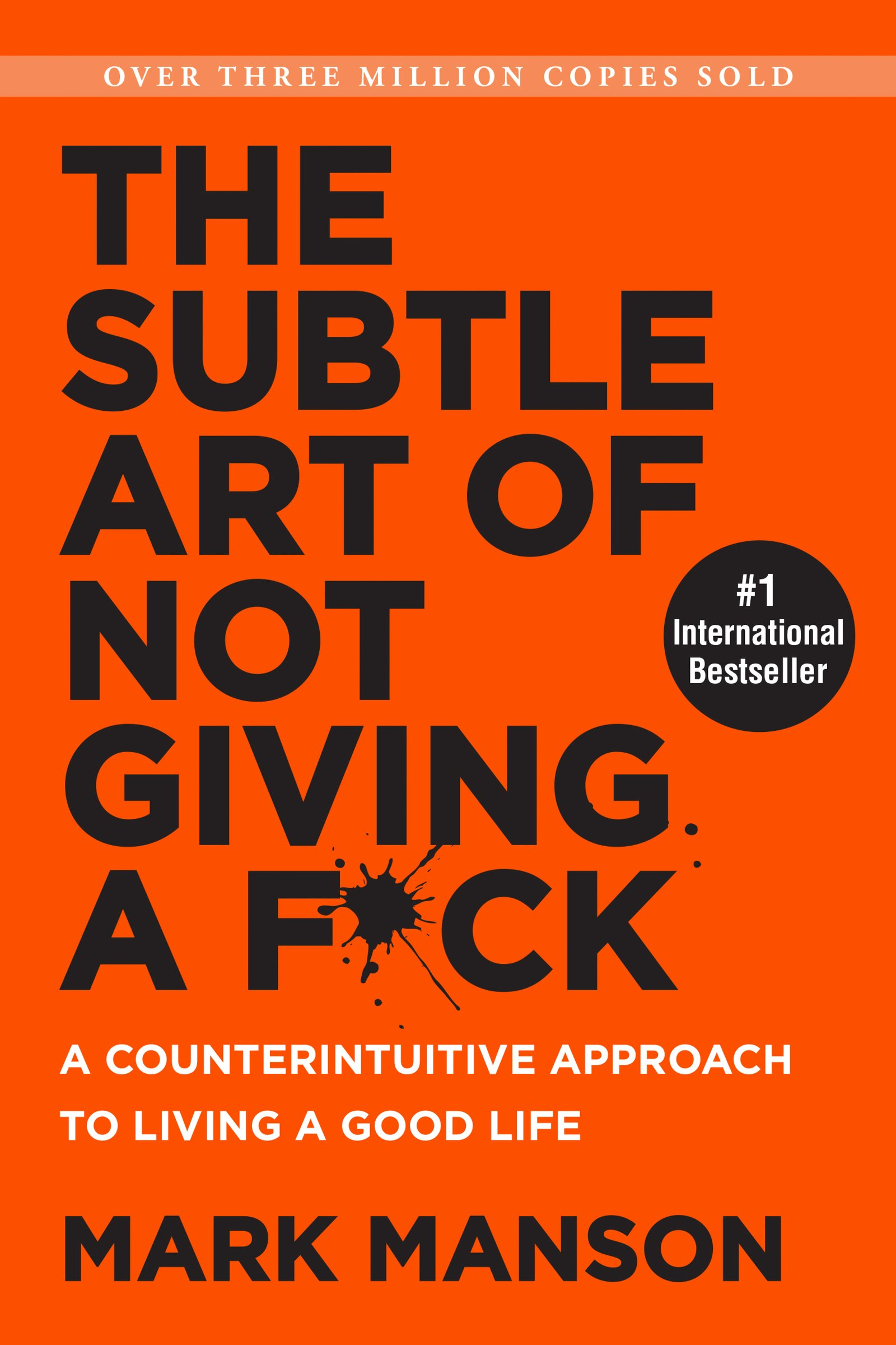 The Subtle Art of Not Giving a F*ck (Mark Manson)