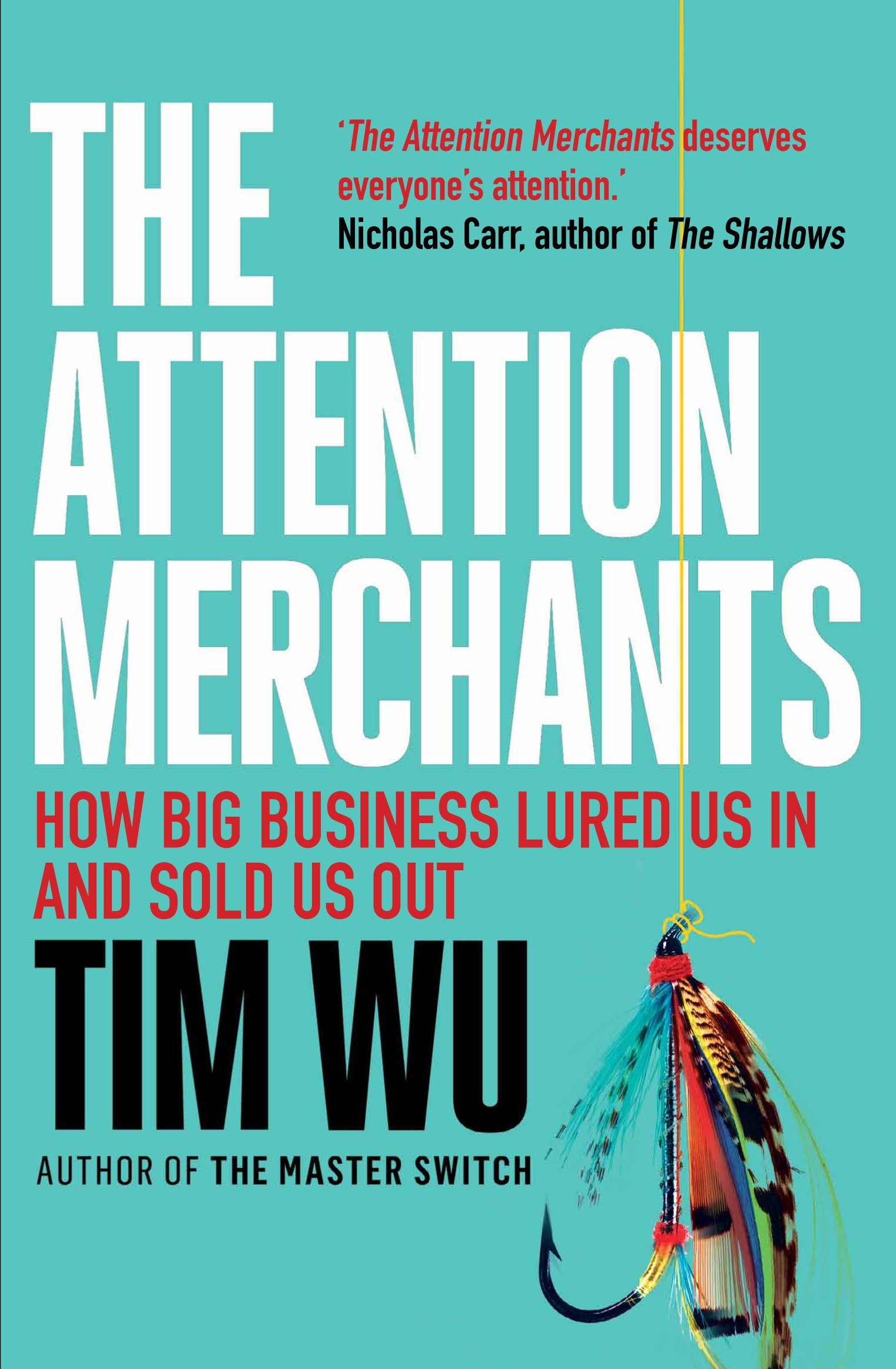The Attention Merchants (Tim Wu)