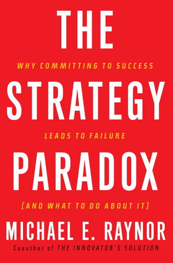 The Strategy Paradox (Michael E. Raynor)